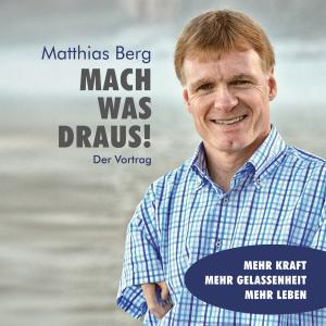 Matthias Berg: Mach was draus! Hörbuch